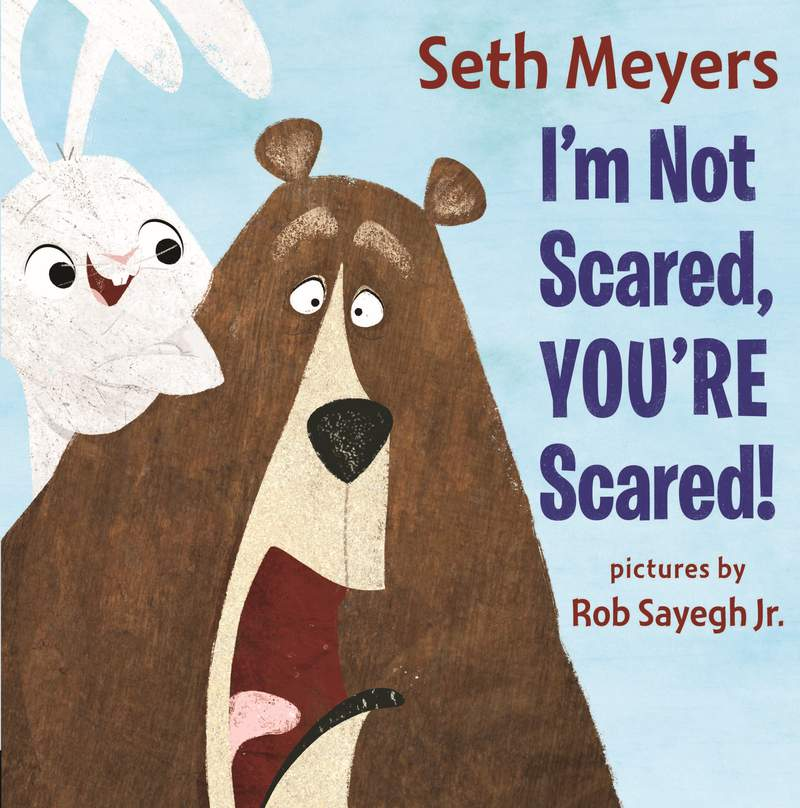 This image provided by Penguin Random House, shows the cover of the childen's book  Im Not Scared, Youre Scared!,  by Seth Meyers. (Penguin Random House via AP)