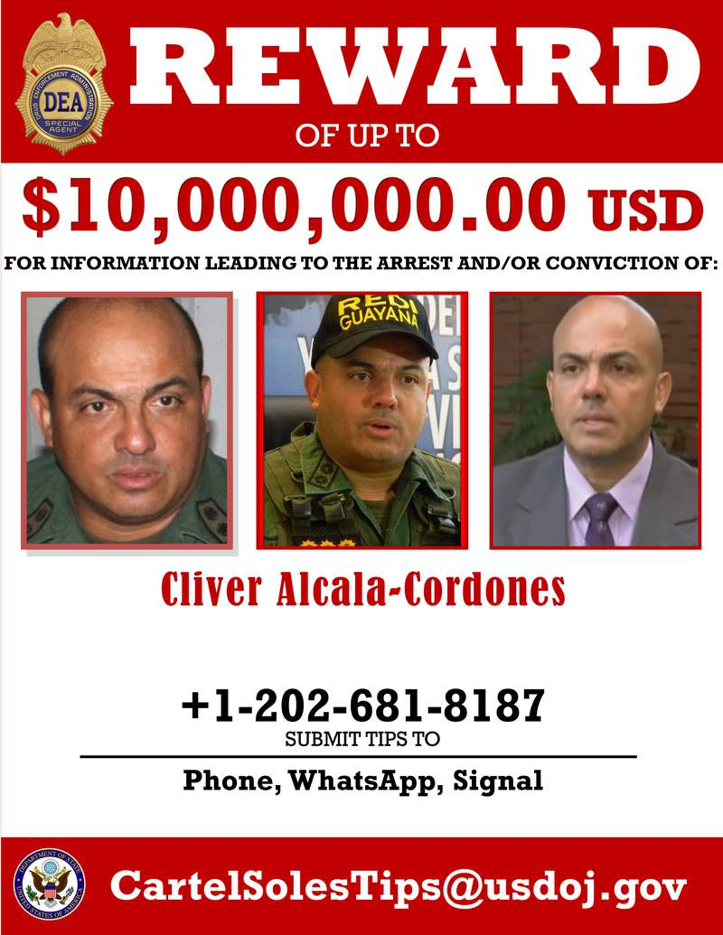 This image provided by the U.S. Department of Justice shows a reward poster for Cliver Alcala-Cordones that was released on Thursday, March 26, 2020. The U.S. Justice Department has indicted Venezuela's socialist leader Nicols Maduro and several key aides on charges of narcoterrorism. (Department of Justice via AP)