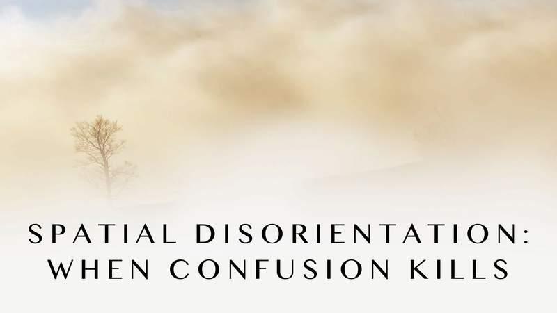Spatial Disorientation: When confusion kills